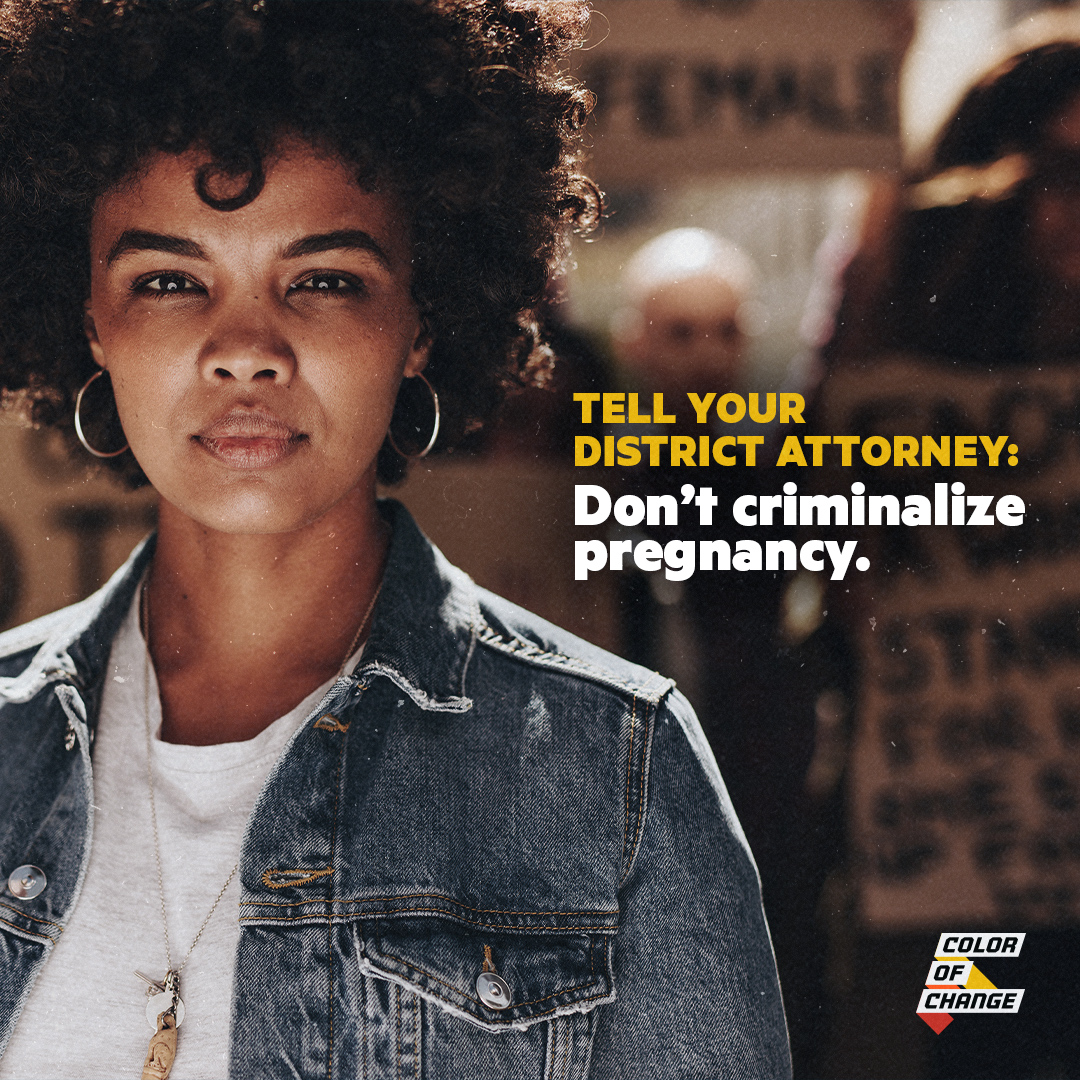 Tell your District Attorney: Don't enforce abortion bans. Don't criminalize pregnancy.