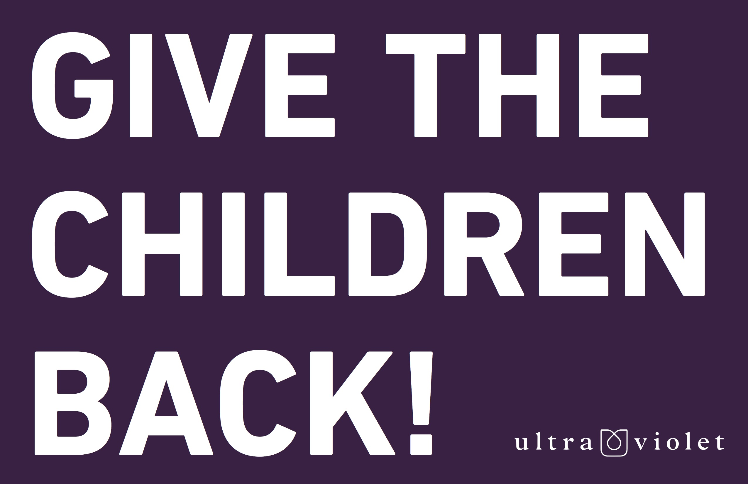 Give the Children Back! Rally sign