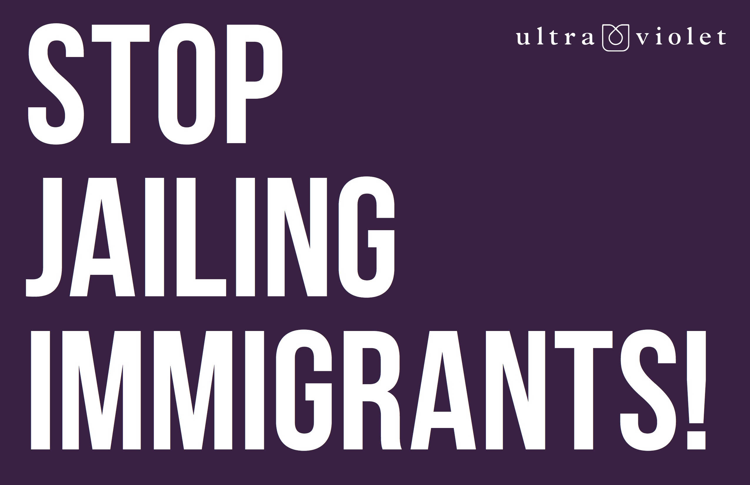 Stop Jailing Immigrants! Rally sign